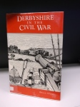 Derbyshire and the Civil War by Brian Stone
